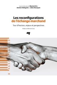 Myriam Ertz et Damien Hallegatte - Les reconfigurations de l'échange marchand - Tour d'horizon, enjeux et perspectives.