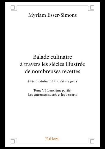 Balade culinaire a travers les siecles illustree de nombreuses recettes -  tome vi deuxieme partie