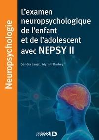 Myriam Ferréol-Barbey et Sandra Laujin - L'examen neuropsychologique de l'enfant et de l'adolescent avec NEPSY II.