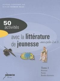 Myriam Fournier Dulac - 50 activités avec la littérature de jeunesse aux cycles 2 et 3 - Tomes 1 et 2.