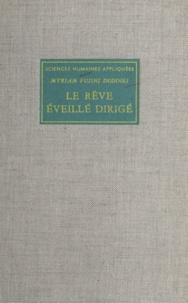 Myriam Fusini Doddoli et Jean-Claude Benoit - Le rêve éveillé dirigé - Une méthode de psychothérapie analytique.
