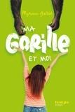 Myriam Gallot - Ma gorille et moi.