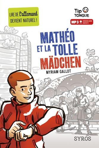 Myriam Gallot - Mathéo et la tolle mädchen.