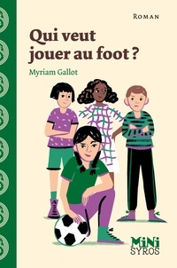 Myriam Gallot - Qui veut jouer au foot ?.