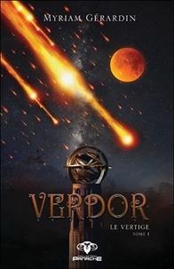 Myriam Gérardin - Verdor Tome 1 : Le Vertige.