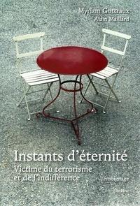 Myriam Gottraux et Alain Maillard - Instants d'éternité - Victime du terrorisme et de l'indifférence.