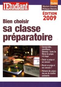 Myriam Greuter et Philippe Mandry - Bien choisir sa classe préparatoire.