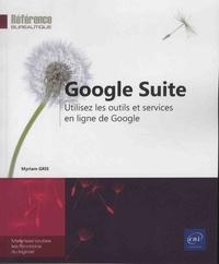 Myriam Gris - Google Suite - Utilisez les outils et services en ligne de Google.
