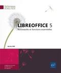 Myriam Gris - LibreOffice 5 - Nouveautés et fonctions essentielles.