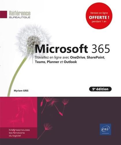Myriam Gris - Microsoft 365 - Travaillez en ligne avec OneDrive, SharePoint, Teams, Planner et Outlook.