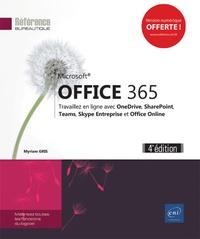 Office 365 - Travaillez en ligne avec Office Online, SharePoint, Teams, OneDrive, OneNote et Skype Entreprise.pdf