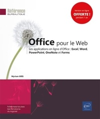 Myriam Gris - Office pour le Web - Les applications en ligne d'Office : Excel, Word, PowerPoint, OneNote et Forms.