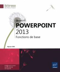 Myriam Gris - PowerPoint 2013 - Fonctions de base.