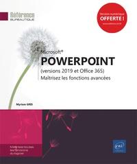 Myriam Gris - PowerPoint (versions 2019 et Office 365) - Maîtrisez les fonctions avancées.