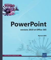 Myriam Gris - PowerPoint - Versions 2019 et Office 365.