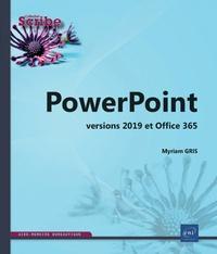 PowerPoint- Versions 2019 et Office 365 - Myriam Gris pdf epub