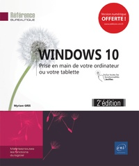 Myriam Gris - Windows 10 - Prise en main de votre ordinateur ou votre tablette.