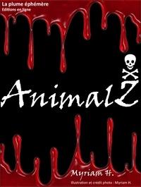 Myriam H. - AnimalZ - Thriller - Horreur - Policier.