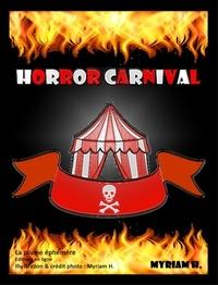 Myriam H. - Horror Carnival - Le carnaval de l'horreur - Thriller - Horreur - Policier - Humour.