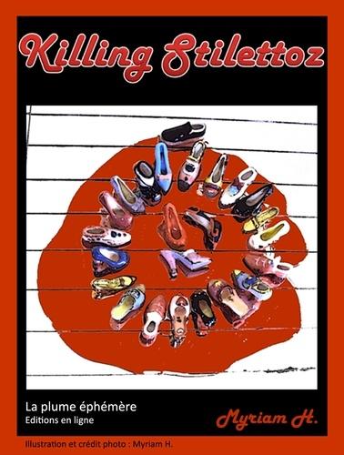 Killing Stilettoz. Thriller - Horreur - Policier - Humour noir