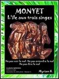Myriam H. - Monyet, l'île aux Trois Singes.