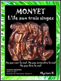 Myriam H. - Monyet, l'île aux Trois Singes - Thriller - Horreur - Policier - Société.