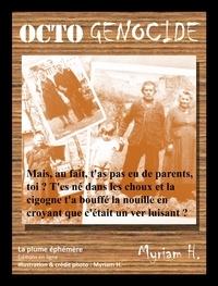 Myriam H. - Octogénocide - Thriller - Horreur - Policier - Humour noir - Société.