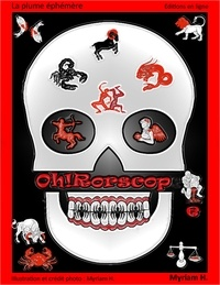 Myriam H. - Oh!Rorscope - OhRorscope - Thriller - Horreur - Policier.