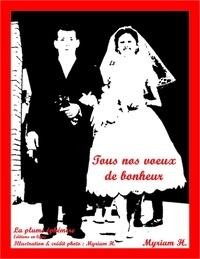 Myriam H. - Tous nos voeux de bonheur - La femme au foyer... de 1960 à 2020 !.