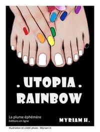 Myriam H. - Utopia Rainbow - Conte philosophique - Fantasy - Poésie - Société.