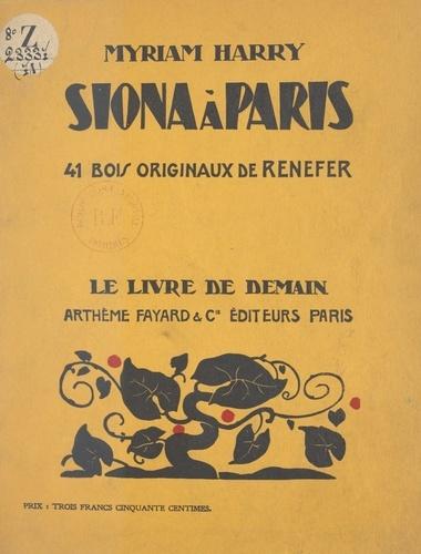 Siona à Paris. Avec 41 bois originaux de Renefer