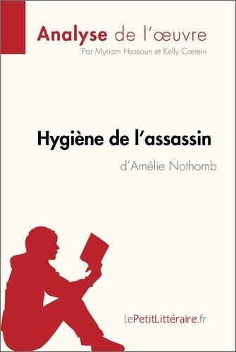 Myriam Hassoun et Kelly Carrein - Hygiène de l'assassin d'Amélie Nothomb (Analyse de l'oeuvre) - Comprendre la littérature avec lePetitLittéraire.fr.