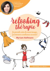 Relooking Thérapie - Je prends soin de mon image, je retrouve confiance en moi!.pdf