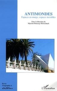 Myriam Houssay-Holzschuch et Olivier Milhaud - Géographie et Cultures N° 57 : Antimondes - Espaces en marge, espaces invisibles.
