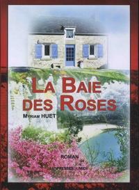 Myriam Huet - La Baie des Roses.