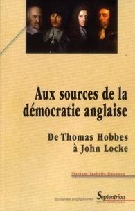 Myriam-Isabelle Ducrocq - Aux sources de la démocratie anglaise - De Thomas Hobbes à John Locke.