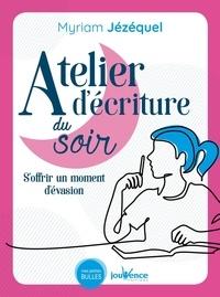 Myriam Jézéquel - Atelier d'écriture du soir - S'offrir un moment d'évasion.