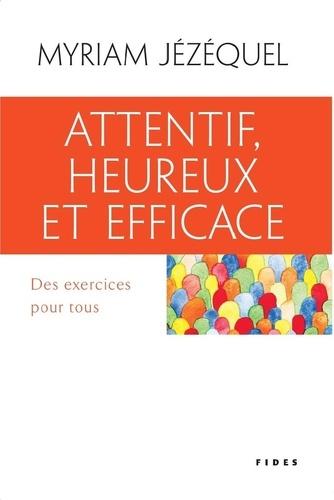 Attentif, heureux et efficace. Des exercices pour tous