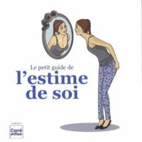 Myriam Jézéquel - Le petit guide de l'estime de soi.