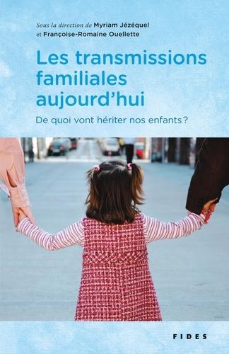 Les transmissions familiales aujourd'hui. De quoi vont hériter nos enfants??