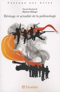Myriam Klinger - Héritage et actualité de la polémologie.