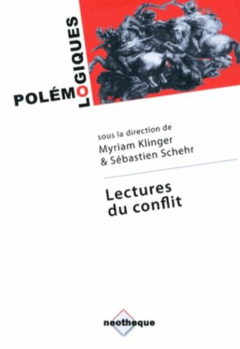 Myriam Klinger et Sébastien Schehr - Lectures du conflit.