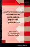 Myriam Klinger et Sébastien Schehr - Les dynamiques sociales et leurs conflits : mobilisations, régulations, représentations.