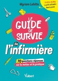 Myriam Lahitte - Le guide de survie de l'infirmière.