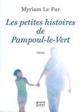 Myriam Le Fur - Les petites histoires de Pampoul-le-Vert.