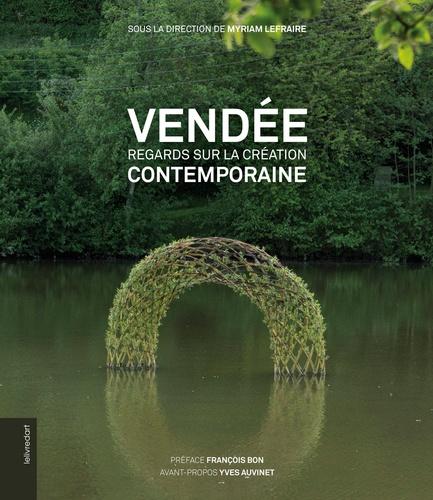 Vendée. Regards sur la création contemporaine