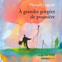 Myriam Legault et Anie Richer - À grandes gorgées de poussière.