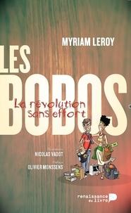 Myriam Leroy - Les bobos - La révolution sans effort.
