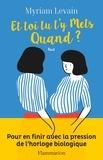 Myriam Levain - Et toi tu t'y mets quand ?.