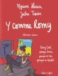 Myriam Levain et Julia Tissier - Y comme Romy - Romy Idol, presque 30 ans, presque un mec, presque un boulot.